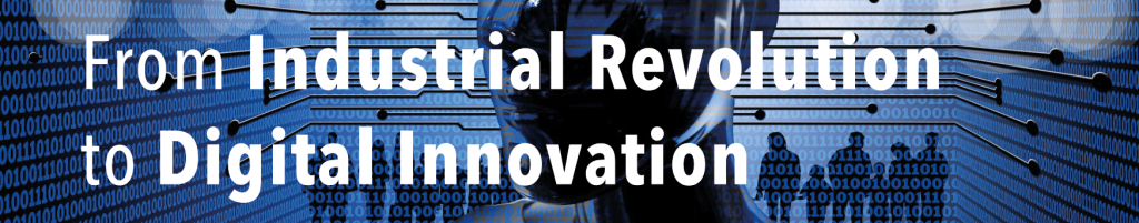 From Industrial Revolution to Digital Innovation